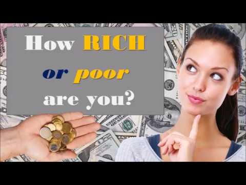 How rich or poor are you?
