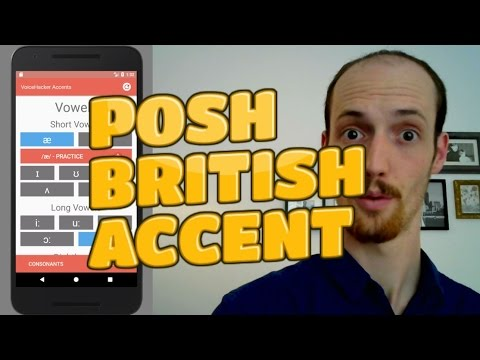 How To Do A Posh British Accent (with our FREE APP)