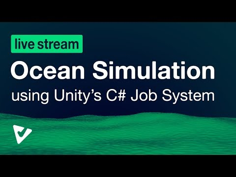 [VOD] Using Unity's C# Job System to Optimize an Ocean Simulation | 02/27/2018