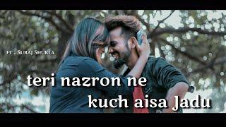 Suraj Shukla  Teri Nazron Ne Kuch Aisa Jadoo Kiya   Muveen   Romantic Love Story   Dillagi Creation