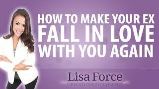 How To Make Your Ex Fall In Love With You Again Secrets Revealed