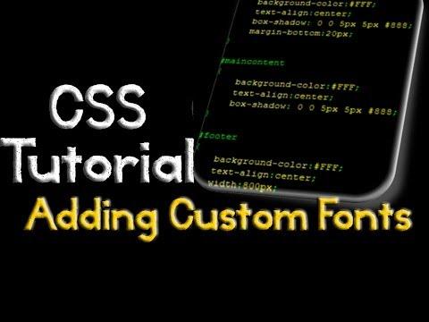 CSS: Adding Custom Fonts