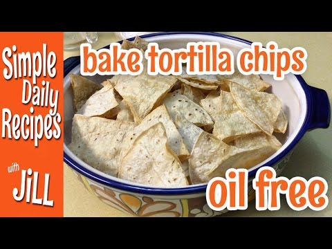 How to Bake Tortilla Chips Oil Free