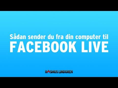 Facebook Live broadcasting fra din computer