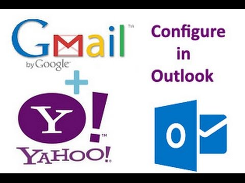 How to configure gmail & yahoo mail in your Outlook