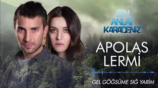 Download Sen Anlat Karadeniz - Apolas Lermi | Gel Göğsüme Sığ Yarim [Orijinal Dizi Müziği]