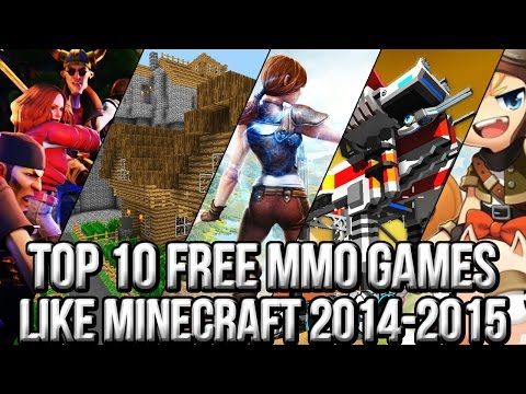 Top 10 Free MMO Games Like Minecraft 2014~2015   FreeMMOStation.com