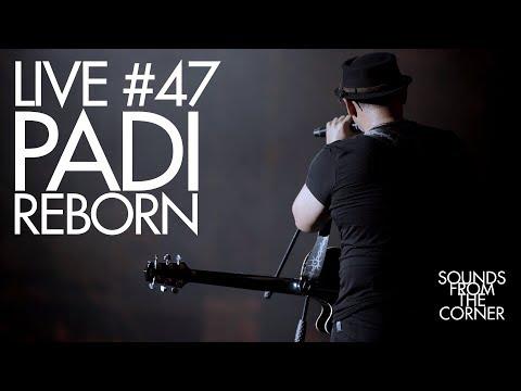 Download Sounds From The Corner : Live #47 Padi Reborn MP3 Gratis