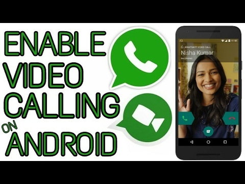 How to Enable WhatsApp Video Calling Feature on Android [2016]