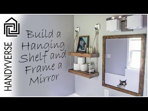 How to Frame a Mirror and Build a Hanging Shelf  : Budget Renos #05