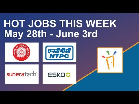 Freshersworld Hot Jobs Of The Week-(May 28th – June 3rd) – Railway Jobs, NTPC, ESKO, Sunera Tech