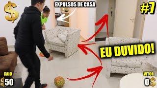 DESAFIOS EM CASA.. E FUI EXPULSO(É SERIO!) - EU DUVIDO! #7