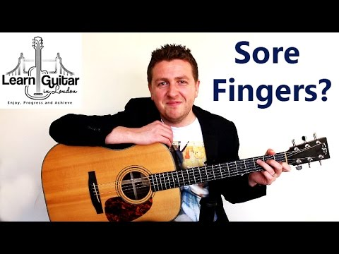 Sore fingers when playing guitar? - Tips and Advice - Tutorial