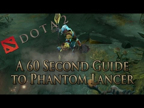 DotA 2 Guide - Phantom Lancer Done Quick