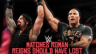 7 WWE Matches Roman Reigns SHOULD Have LOST!