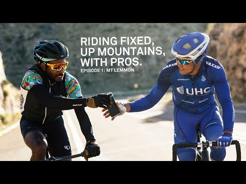 Riding Fixed, Up Mountains, With Pros. - Ep. 1 Mt. Lemmon w/ Travis McCabe