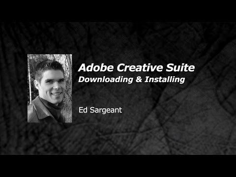 Adobe Creative Suite - Downloading and Installing