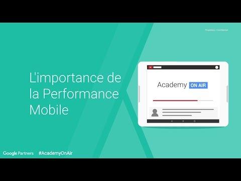 Academy on Air - L'importance de la Performance Mobile