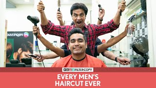 FilterCopy | Every Men's Haircut Ever | Ft. Viraj Ghelani and Abhinav