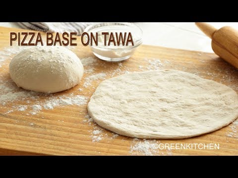 Pizza Base on tawa without yeast |  पिज़्ज़ा बेज़ तवा पर बनाएं  by Green Kitchen in Hindi