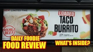 NEW Loaded Taco Burrito Review - Taco Bell Limited Time - Double Beef
