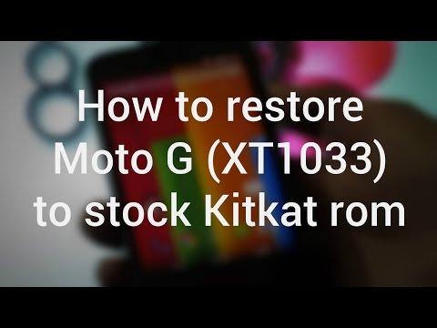 How to restore Moto G ( XT1033 ) to stock rom Kitkat 4.4.4