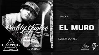 "07. ""El Muro"" (Bonus Track Version) - Daddy Yankee"