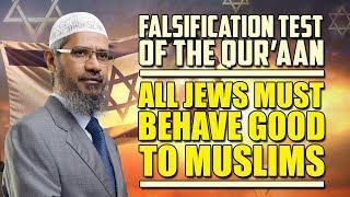 FalsificationTestfortheQuran–AllJewsMustBehaveGoodtoMuslims - Dr Zakir Naik