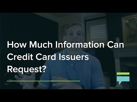 How Much Information Can Credit Card Issuers Request? – Credit Card Insider