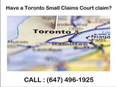 Toronto Small Claims Court - Call (647) 496-1925