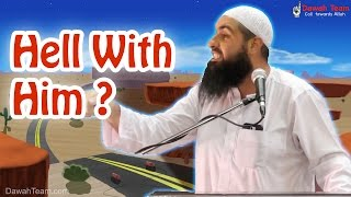 Hell With Him ? ᴴᴰ ┇Mohammad Hoblos┇ Dawah Team