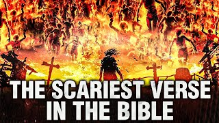 The Scariest Verse In The Bible (This May Surprise You)