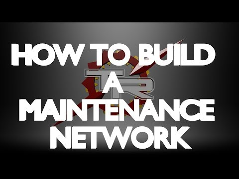 HOW TO BUILD A MAINTENANCE NETWORK
