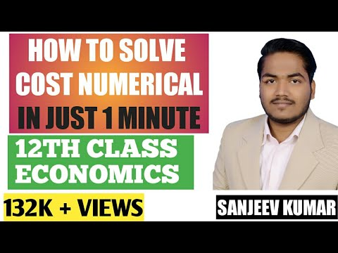 how to solve cost numerical in just 1 minute (12th class economics) by Sanjeev kumar