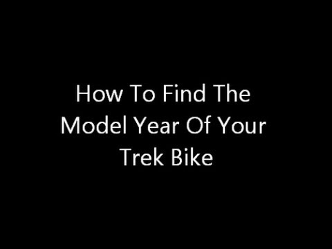 How To Find The Model Year Of Your Trek Bike