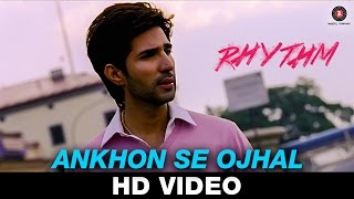 Ankhon Se Ojhal | Rhythm | Adeel Chaudhary | Rinil Routh