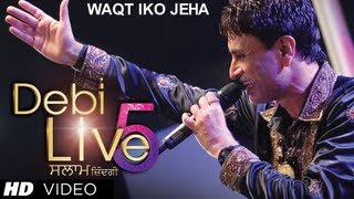 Waqt Iko Jeha Song Debi Makhsoospuri | Salaam Zindagi - Debi Live 5