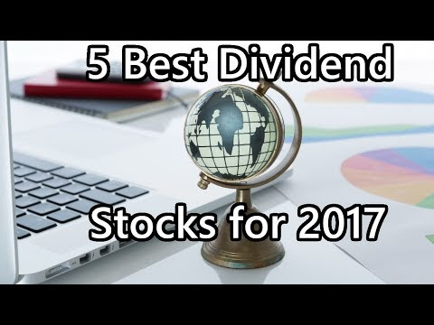 5 Best Dividend Stocks for 2017