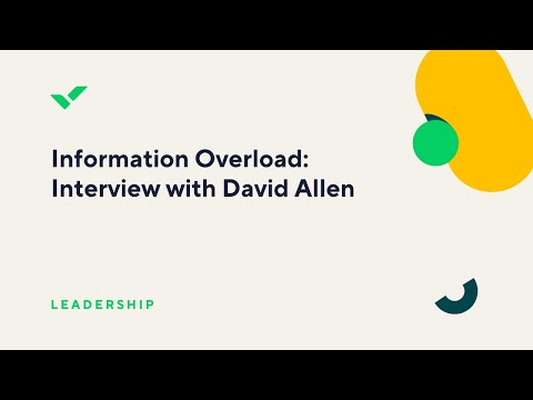 How to Manage Information Overload with GTD—advice from David Allen
