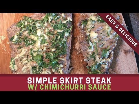 How to Make a Simple Skirt Steak with Chimichurri Sauce