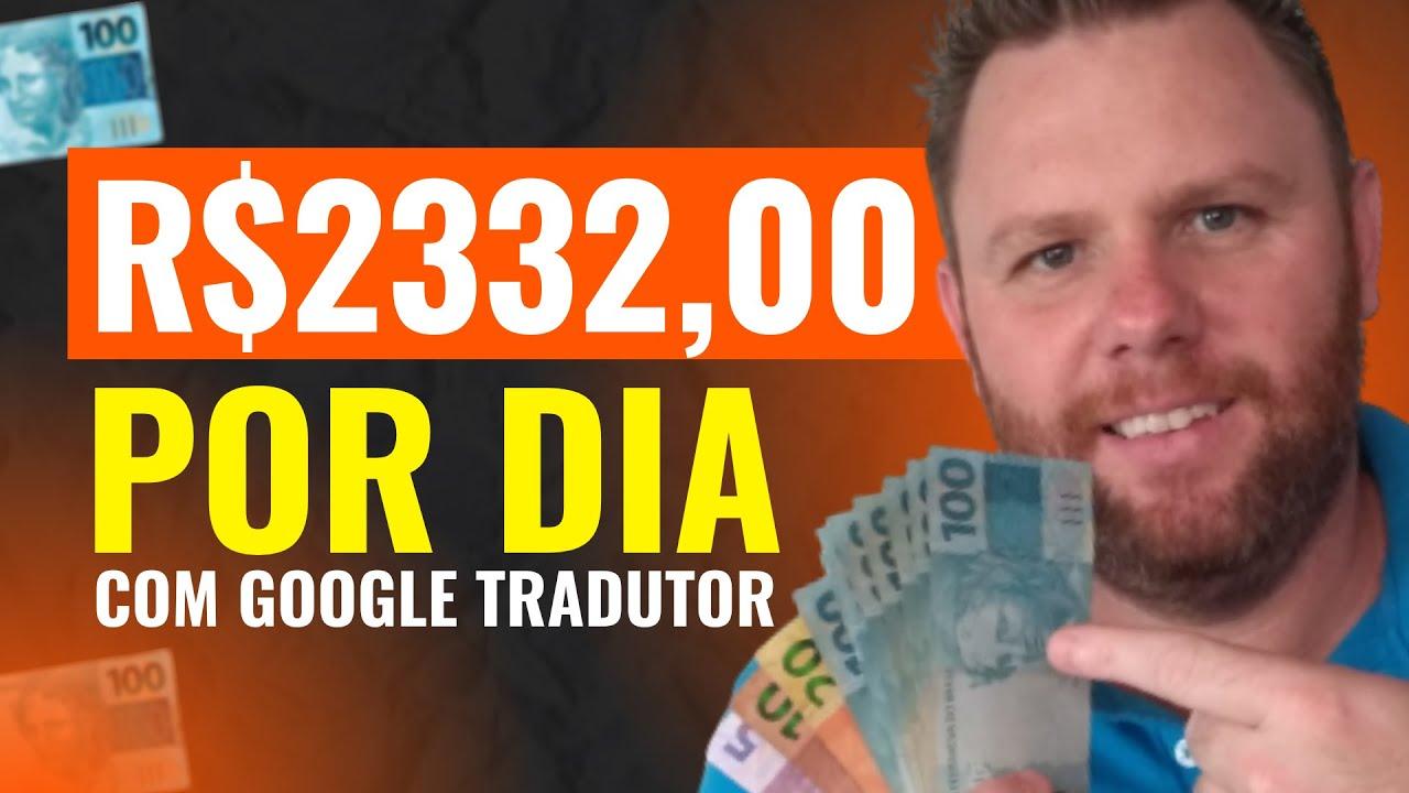 STEPPES R$2332,00 COM GOOGLE TRADUTOR veja COMO GANHAR DINHEIRO NA INTERNET comprovado