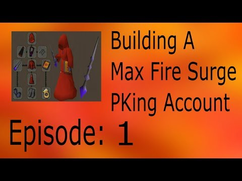 [OSRS: Ep. 1] Building A Max Fire Surge PKing Account