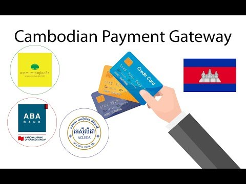 Payment Gateway ធនាគារ #3 ក្នុងប្រទេសកម្ពុជា   Cambodia Payment Gateway of Top 3 Banks