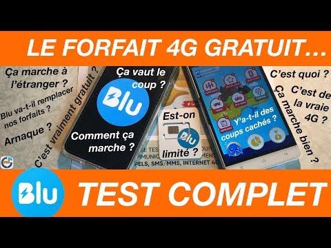 TEST COMPLET - BLU,  LE FORFAIT 4G 100% GRATUIT. VRAIMENT ?