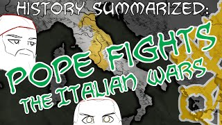 Pope Fights — The Italian Wars: History Summarized