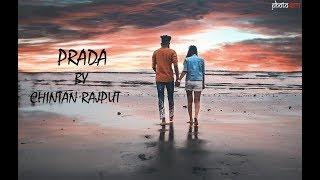 PRADA || BY CHINTAN RAJPUT || VISHWA PANDYA || PHOTOWALA ||