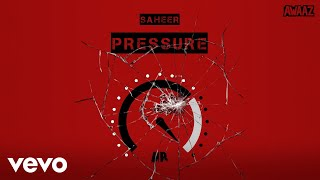 Saheer - Pressure - Official Audio