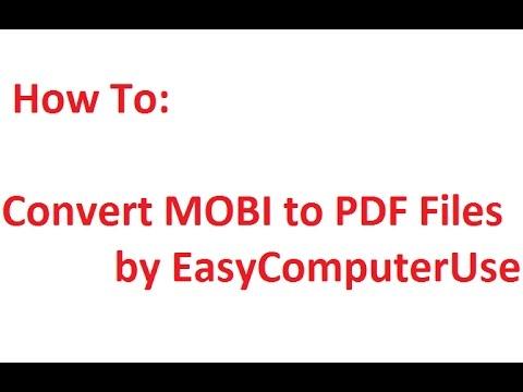 Convert MOBI to PDF Files | by EasyComputerUse