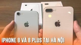 Mở hộp trên tay iPhone 8 và iPhone 8 Plus cực đẹp đầu tiên tại Hà Nội