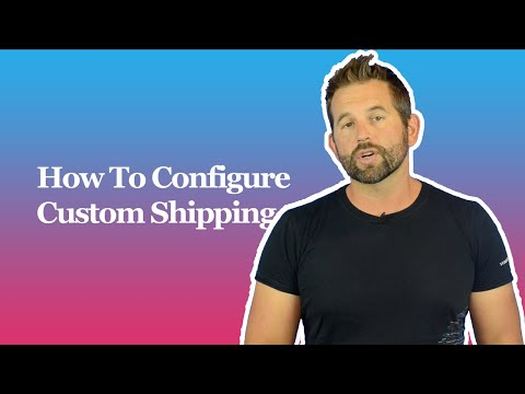 How To Configure Custom Shipping